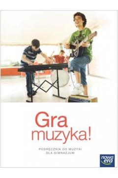Muzyka GIM 1-3 Gra muzyka! Podr. NE