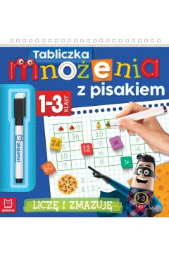 Tabliczka mnożenia z pisakiem. Klasy 1-3. Liczę i