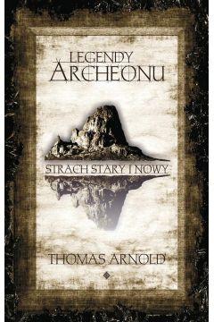 Legendy Archeonu. Strach stary I nowy