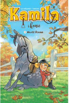 Miłość Oceana. Kamila i konie. Tom 1