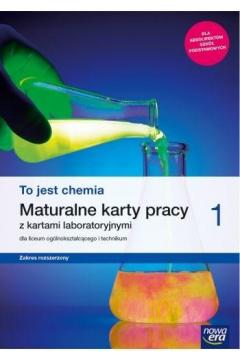 To jest chemia 1. Maturalne karty pracy z kartami laboratoryjnymi dla liceum ogólnokształcącego i technikum. Zakres rozszerzony