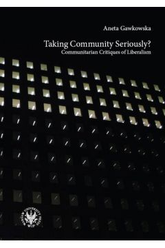 Taking Community Seriously Communitarian Critiques of Liberalism