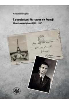 Z powstańczej Warszawy do Francji.