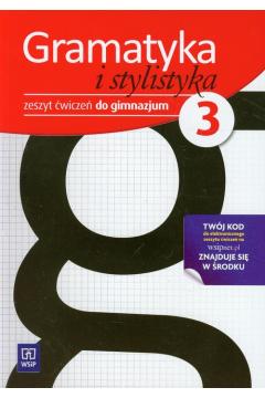 J.polski GIM Gramatyka i Stylistyka 3 ćw. 2013