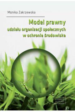 Model prawny udziału organizacji społecznych w ochronie środowiska