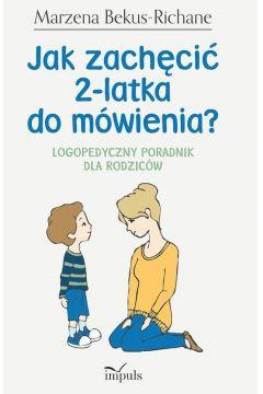 Jak zachęcić 2-latka do mówienia?