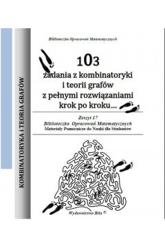 103 zadania z kombinatoryki i teorii grafów z pełnymi rozwiązaniami krok po kroku... Zeszyt 17