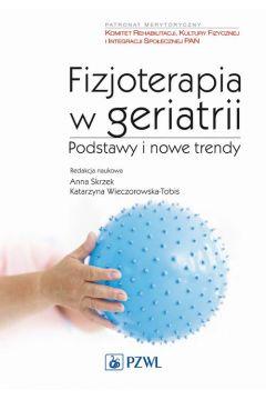 Fizjoterapia w geriatrii. Podstawy i nowe trendy
