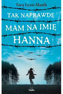 Tak naprawdę mam na imię Hanna