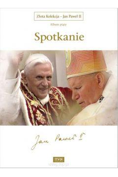 Złota Kolekcja Jan Paweł II Album 5 Spotkanie