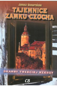 Tajemnice zamku Czocha. Skarby III Rzeszy