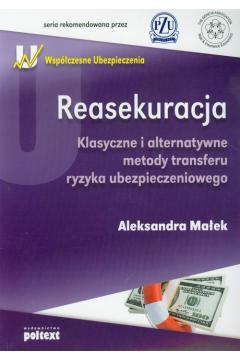 Reasekuracja. Klasyczne i alternatywne metody transferu ryzyka ubezpieczeniowego
