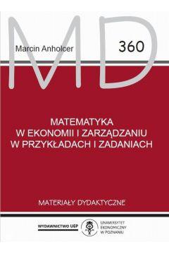 Matematyka w ekonomii i zarządzaniu w przykładach i zadaniach