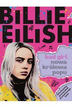 Billie Eilish. Bad Girl. Nowa królowa popu