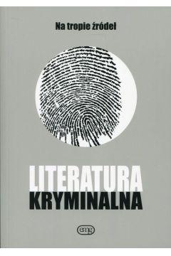 Literatura kryminalna Na tropie źródeł