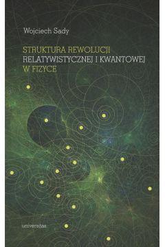 Struktura rewolucji relatywistycznej i kwantowej w fizyce