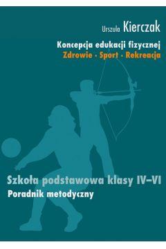 Koncepcja edukacji fizycznej 4-6 Poradnik metodyczny