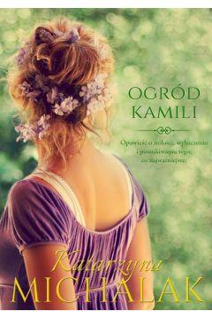 Seria Kwiatowa T.1 Ogród Kamili