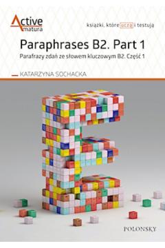 Paraphrases B2. Part 1. Język angielski. Parafrazy zdań ze słowem kluczowym B2. Część 1