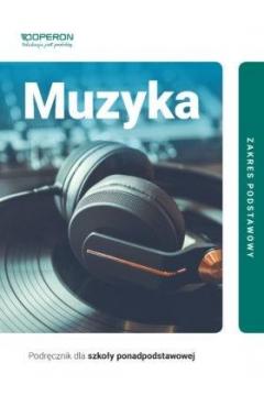 Muzyka 1. Podręcznik. Zakres podstawowy. Szkoła ponadpodstawowa