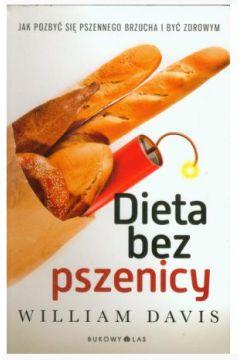 Dieta bez pszenicy. Jak pozbyć się pszennego brzucha i być zdrowym