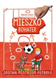 Mieszko bohater Zostań mistrzem futbolu