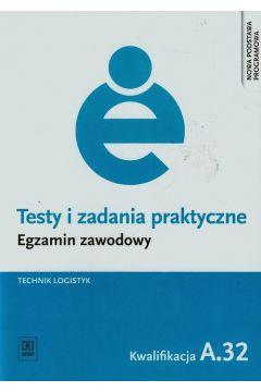 Testy i zad. prakt. Tech. logistyk kwal. A.32 WSiP