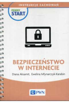 Pewny start Instrukcje zachowań Bezpieczeństwo w internecie