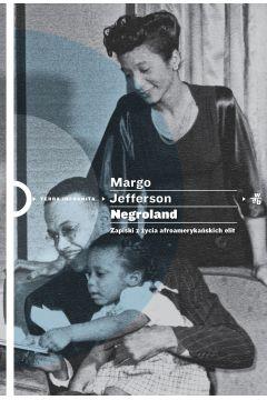 Negroland zapiski z życia afroamerykańskich elit