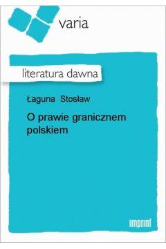 O prawie granicznem polskiem