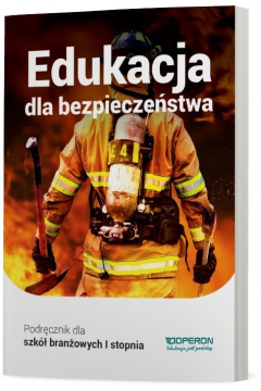 Edukacja dla bezpieczeństwa 1. Podręcznik. Szkoła branżowa I stopnia