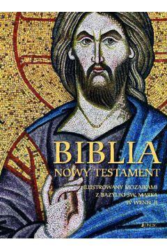 Biblia Nowy Testament ilustrowany mozaikami z bazyliki św. Marka w Wenecji