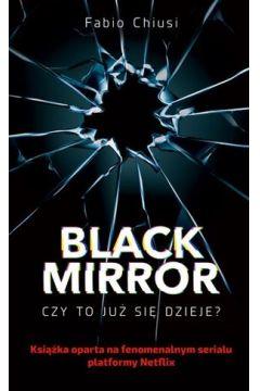 Black Mirror. Czy to już się dzieje?