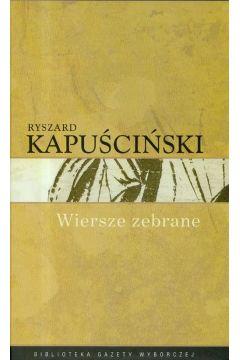 Ryszard Kapuściński T.10 - Wiersze zebrane
