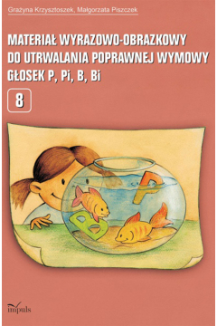 Materiał wyrazowo-obrazkowy do utrwalenia poprawnej wymowy p, pi,b, bi