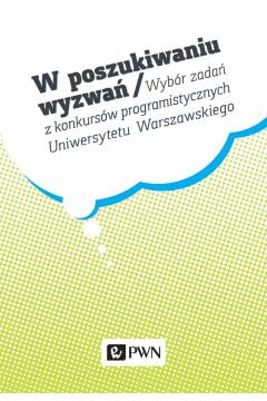 W poszukiwaniu wyzwań. Wybór zadań z konkursów programistycznych Uniwersytetu Warszawskiego
