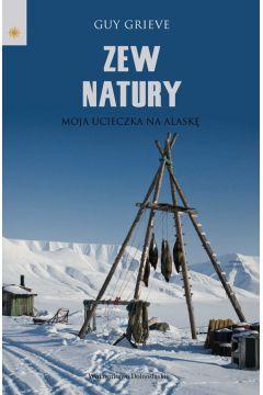 Zew natury. Moja ucieczka na Alaskę