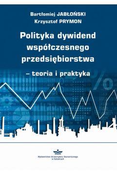 Polityka dywidend współczesnego przedsiębiorstwa - teoria i praktyka