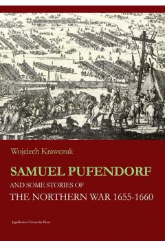 Samuel Pufendorf and some stories of The Northern War 1655 -1660