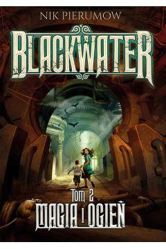 Magia i ogień. Tom II. Blackwater