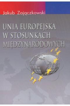 Unia Europejska w stosunkach międzynarodowych