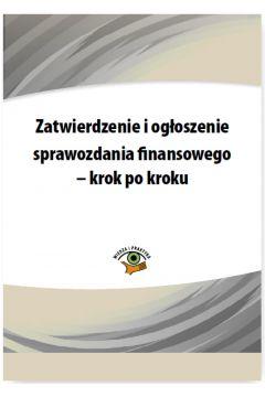 Zatwierdzenie i ogłoszenie sprawozdania finansowego - krok po kroku