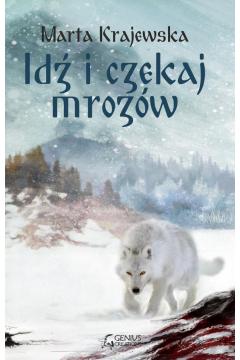 Idź i czekaj mrozów wilcza dolina Tom 1