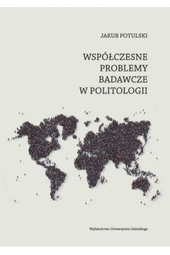 Współczesne problemy badawcze w politologii