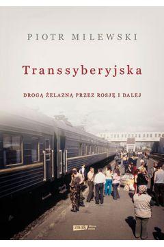 Transsyberyjska drogą żelazną przez rosję i dalej