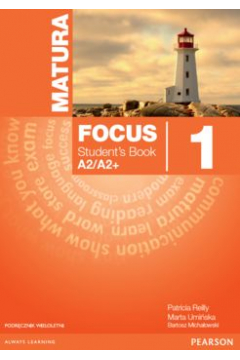 Język angielski Matura Focus 1 podręcznik LO
