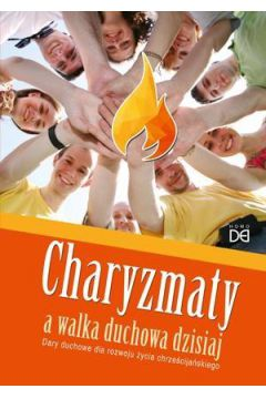 Charyzmaty a walka duchowa dzisiaj