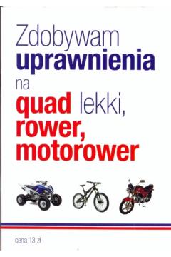 Zdobywam uprawnienia na quad lekki rower motorower