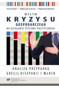 Wpływ kryzysu gospodarczego na działanie systemu politycznego. Analiza przypadku Grecji, Hiszpanii i Włoch