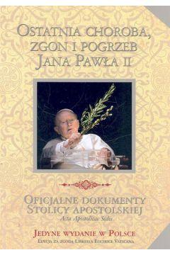Wielka Enc. Jana Pawła II - Ostatnia choroba...